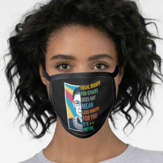 Equal Rights For Others Does Not Mean Less Rights Face Mask