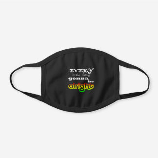 Every little thing gonna be ALRIGHT reggae rasta Black Cotton Face Mask