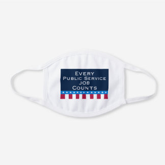 Every Public Service Jobs Counts - White Cotton Face Mask