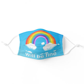 """""""Everything will be fine"""" - text Rainbow Adult Cloth Face Mask"""