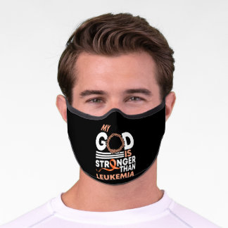 Faith My God Is Stronger Than Leukemia Awareness Premium Face Mask