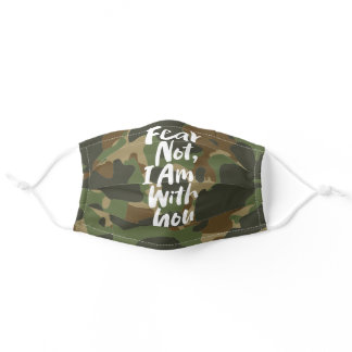 FEAR NOT, I AM with you - Isaiah 41:10  Camouflage Adult Cloth Face Mask