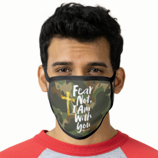 FEAR NOT, I AM with you - Isaiah 41:10  Camouflage Face Mask