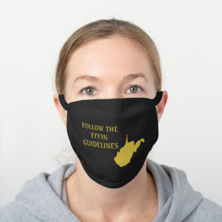 Follow the Effin Guidelines West Virginia Black Cotton Face Mask