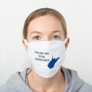 Follow the Effin Guidelines West Virginia White Cotton Face Mask