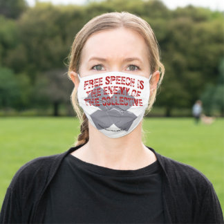Free Speech Is The Enemy Of The Collective Adult Cloth Face Mask