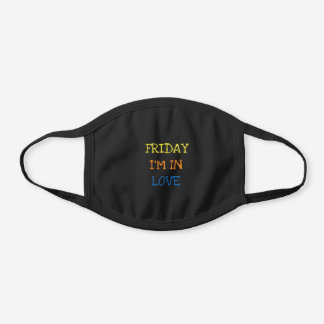 Friday I'm In Love Funny Saying Sarcasm Weekend Black Cotton Face Mask