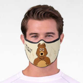 Funny Bear Where's all the Toilet Paper Premium Face Mask