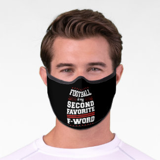 Funny Football Is My Second Favorite F Word Premium Face Mask