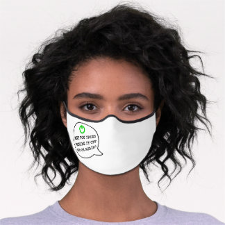 Funny Geek Quote Turning it off and on again Humor Premium Face Mask