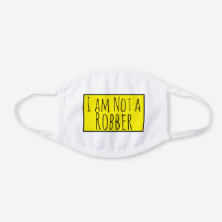 "Funny ""I am not a Robber"" Store Bank Premium White Cotton Face Mask"