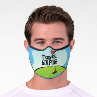 Funny I'd Rather Be Golfing Golf Green Premium Face Mask