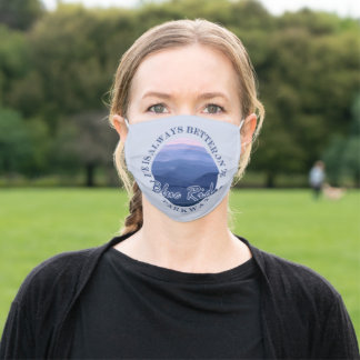 Funny Life Is Better On The Blue Ridge Parkway Adult Cloth Face Mask