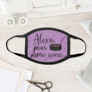 Funny Need More Wine Message Face Mask
