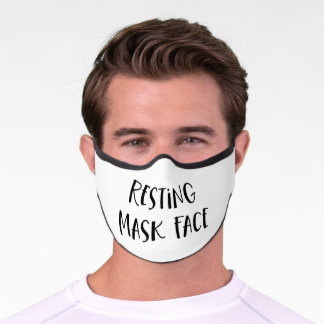 Funny Quote | Resting Mask Face Black and White
