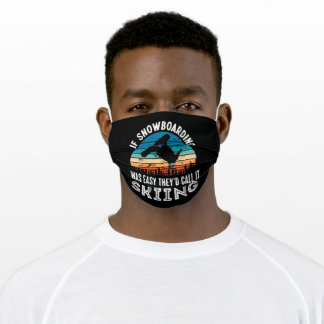 Funny Snowboarding Gift Skiing is Easy Adult Cloth Face Mask