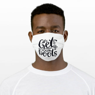 Get Your boots Adult Cloth Face Mask