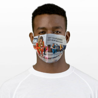 Get Your Knee Off Our Necks Nancy Pelosi Face Mask