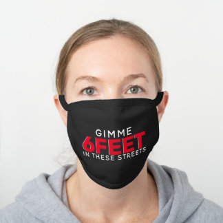 Gimme 6 Feet in These Streets Black|Red Funny Black Cotton Face Mask