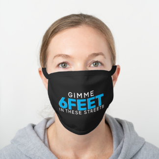 Gimme 6 Feet in These Streets Blue|White Funny Black Cotton Face Mask