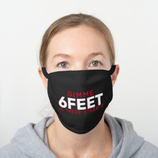 Gimme 6 Feet in These Streets White|Red Funny Black Cotton Face Mask