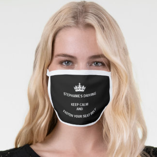 Girly Keep Calm Funny Driving Quote black Face Mask