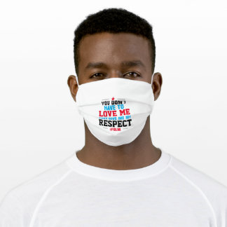 Give Me My RESPECT on WHITE (or Your Color) Adult Cloth Face Mask