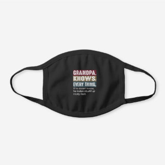 Grandpa Knows Everything Vintage Grumpy Quotes Black Cotton Face Mask