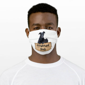 Greyhound Dad Greyhound Adult Cloth Face Mask