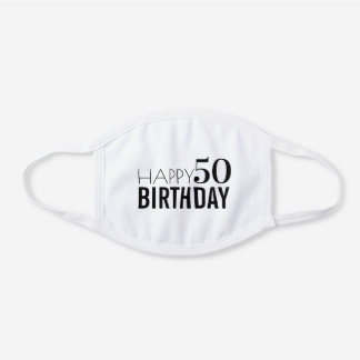 Happy Birthday 50th Birthday Black And White White Cotton Face Mask