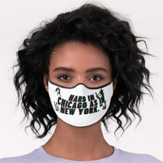 Hard in Chicago as in New york Premium Face Mask