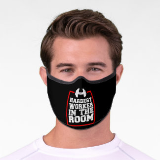 Hardest Worker In The Room Premium Face Mask
