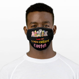 Have An Eggs-Cellent Easter Funny Easter Bunny Pun Adult Cloth Face Mask