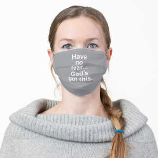 Have No Fear... God's Got This - grey Adult Cloth Face Mask