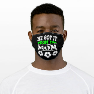 He Got It From His Mom Soccer Adult Cloth Face Mask