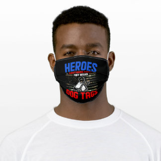 Heroes Don't wear Capes they wear Dog Tags Adult Cloth Face Mask