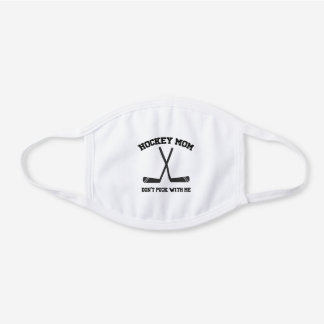 Hockey Mom Don't Puck With Me Funny Sport White Cotton Face Mask