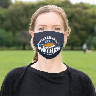 Homeschool Like A Mother Novelty Adult Cloth Face Mask