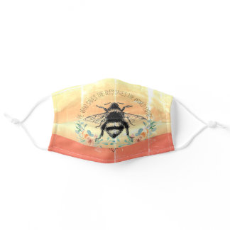Honey Bee Floral Quote Adult Cloth Face Mask