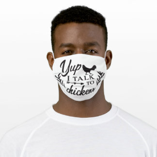 Humor Yup I talk to Chickens washable reusable Adult Cloth Face Mask