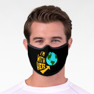 I Am With Her Earth Climate Change Environment Premium Face Mask