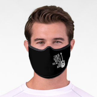 I Can Be Old But I Need To See All The Cool Bands Premium Face Mask
