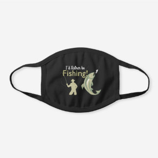 I'd Rather Be Fishing Black Cotton Face Mask