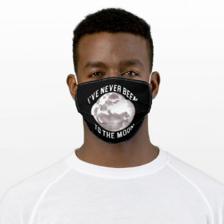 I Have Never Been To The Moon Adult Cloth Face Mask