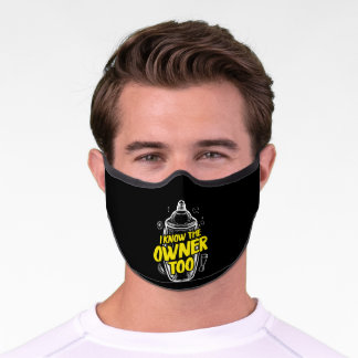I Know The Owner Too Funny Bartender Mixologist Premium Face Mask