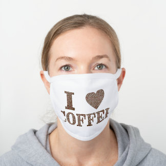 I Love Coffee White Cotton Face Mask