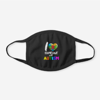 I Love Someone with Autism Black Cotton Face Mask