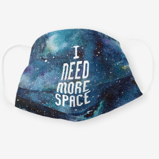 I NEED MORE SPACE Blue Watercolor Galaxy Nebula Cloth Face Mask