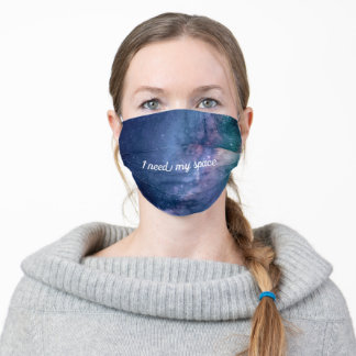 I Need My Space Adult Cloth Face Mask