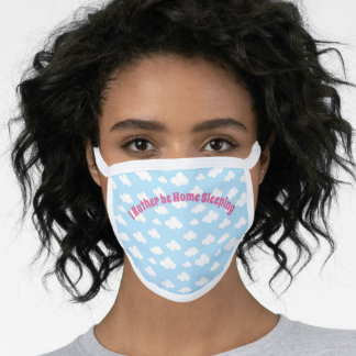 I Rather be Home Sleeping All-Over Print Face Mask